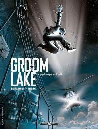Groom Lake. Vol. 1. La psychanalyse de l'oubli