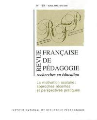 Revue française de pédagogie, n° 155. La motivation scolaire : approches récentes et perspectives pratiques