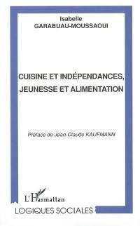 Cuisine et indépendances, jeunesse et alimentation