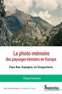 La photo-mémoire des paysages-témoins en Europe