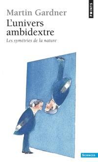 L'univers ambidextre