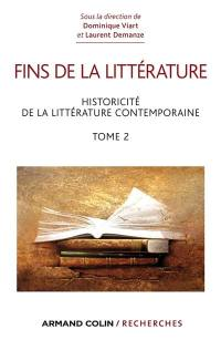 Fins de la littérature. Volume 2, Historicité de la littérature contemporaine