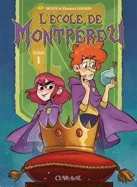 L'école de Montperdu. Volume 1,