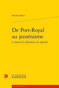 De Port-Royal au jansénisme à travers les Relations de captivité