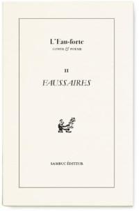 L'eau-forte : conte & poésie. n° 11, Faussaires