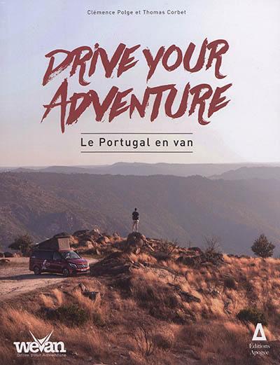 Drive your adventure, Le Portugal en van