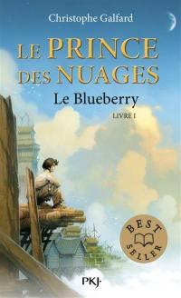 Le prince des nuages. Volume 1, Le Blueberry
