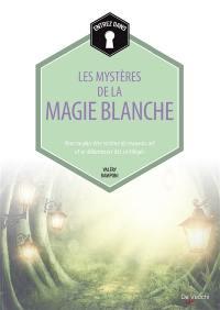 Entrez dans... les mystères de la magie blanche