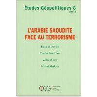 Etudes géopolitiques. n° 8, L'Arabie saoudite face au terrorisme