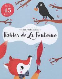 Mes fabuleuses Fables de La Fontaine