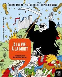 Histoire dessinée de la France. Volume 8, A la vie, à la mort