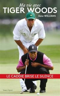 Ma vie avec Tiger Woods