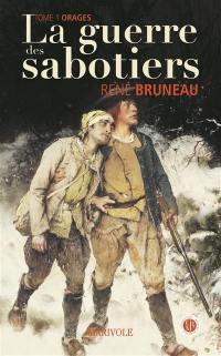 La guerre des sabotiers. Volume 1, Orages