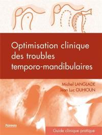 Optimisation clinique des troubles temporo-mandibulaires