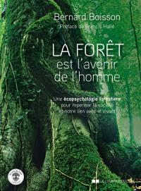 La forêt est l'avenir de l'homme