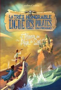 La très honorable ligue des pirates (ou presque). Volume 2, La terreur des Pays du Sud