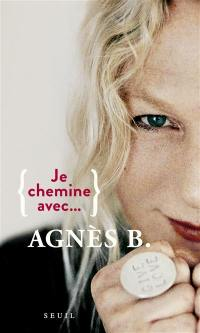 Je chemine avec Agnès B.