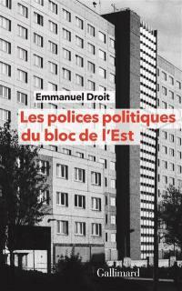 Les polices politiques du bloc de l'Est