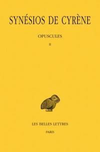 Synésios de Cyrène. Volume 5, Opuscules II