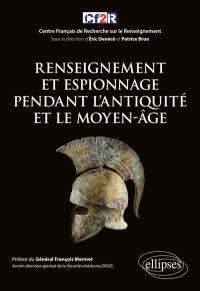 Renseignement et espionnage pendant l'Antiquité et le Moyen Age