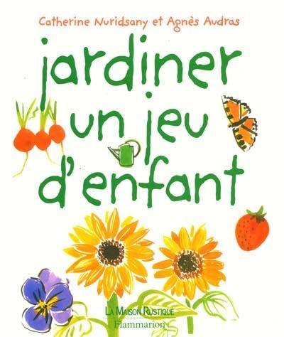 Jardiner, un jeu d'enfant