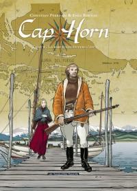Cap Horn. Volume 1, La baie tournée vers l'est