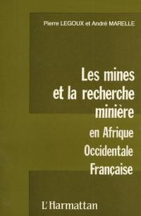 Les Mines et la recherche minière en Afrique occidentale française