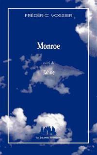 Monroe; Suivi de Tahoe