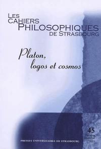 Cahiers philosophiques de Strasbourg (Les). n° 45, Platon, logos et cosmos