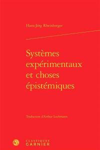Systèmes expérimentaux et choses épistémiques