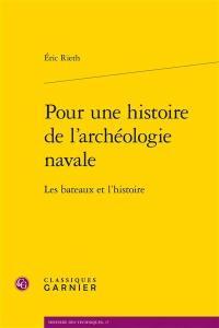 Pour une histoire de l'archéologie navale