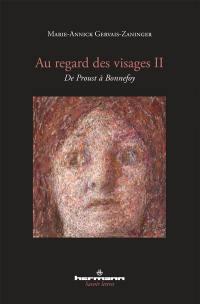 Au regard des visages. Volume 2, De Proust à Bonnefoy