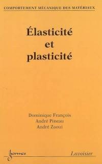 Comportement mécanique des matériaux. Volume 1, Elasticité et plasticité