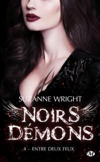 Noirs démons. Volume 4, Entre deux feux
