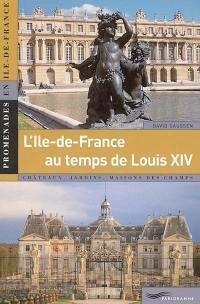L'Ile-de-France de Louis XIV (1661-1715)