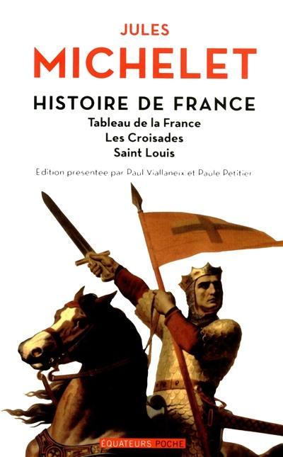 Histoire de France. Volume 2, Tableau de la France, les croisades, Saint Louis