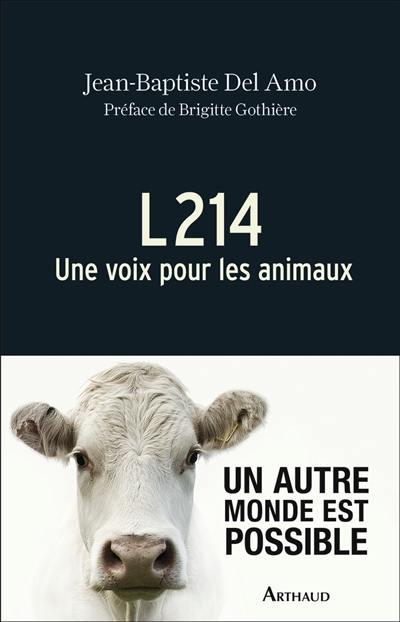 L214 : une voix pour les animaux