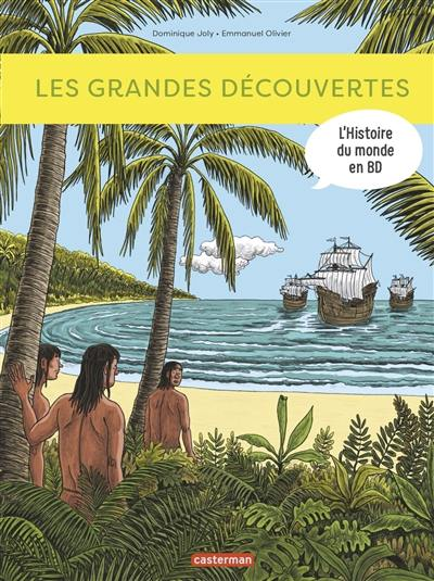 L'histoire du monde en BD. Les grandes découvertes