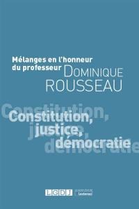 Constitution, justice, démocratie