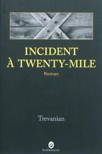 Incident à Twenty-Mile