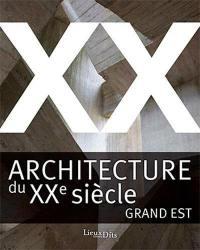 Architecture du XXe siècle, Grand Est