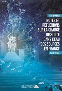 Notes et réflexions sur la charge dissoute dans l'eau des sources en France