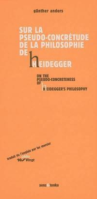 Sur la pseudo-concrétude de la philosophie de Heidegger = On the pseudo-concreteness Heidegger's philosophy
