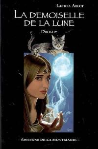 La demoiselle de la Lune. Volume 1, Drogue