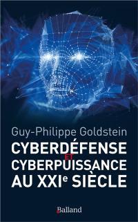 Cyberdéfense et cyberpuissance au XXIe siècle