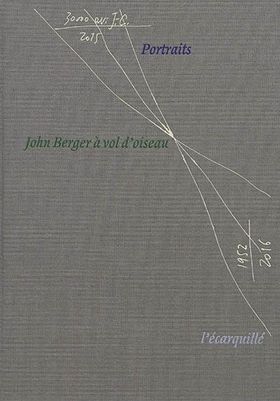 Portraits : John Berger à vol d'oiseau