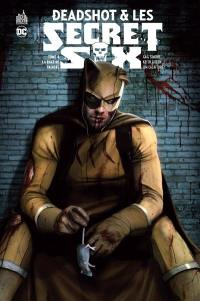 Deadshot & les Secret Six. Volume 4, La rage de vaincre