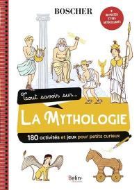 Tout savoir sur... la mythologie : 180 activités et jeux pour petits curieux