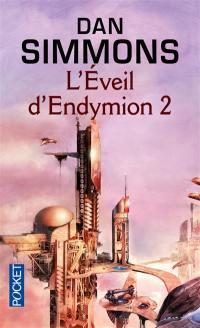 Les voyages d'Endymion. Volume 2, L'éveil d'Endymion. 2