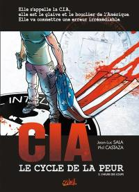 CIA, le cycle de la peur. Volume 2, L'heure des loups